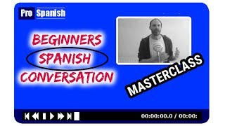 Learn Spanish -  Master Classes - Level 1 - 6