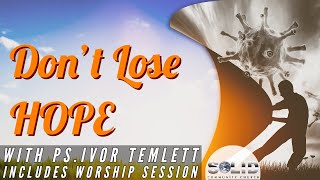 Don't Lose Hope- Full Service With Ps. Ivor Temlett