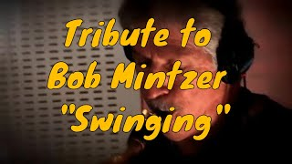 "Tribute to Bob Mintzer ""Swinging"""