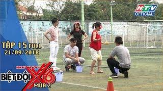 HTV BIỆT ĐỘI X6 MÙA 2 | Quang Bảo hài hước trong nhiệm vụ thi tiếp sức | BDX6 #15 FULL | 21/9/2018