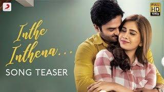 Nannu Dochukunduvate - Inthe Inthenaa Song Teaser (Telugu) | Sudheer Babu | B. Ajaneesh Loknath