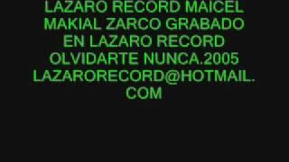 Download Lagu OLVIDARTE NUNCA LAZARORECORD MAKIAL ZARCO MAICEL... NUEVO MI Gratis STAFABAND