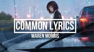 Common (Lyrics) - Maren Morris Feat. Brandi Carlile (GIRL Album)