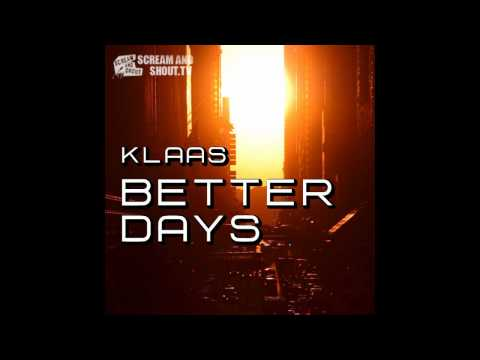 Klaas - Better Days (Original Mix) Music Videos