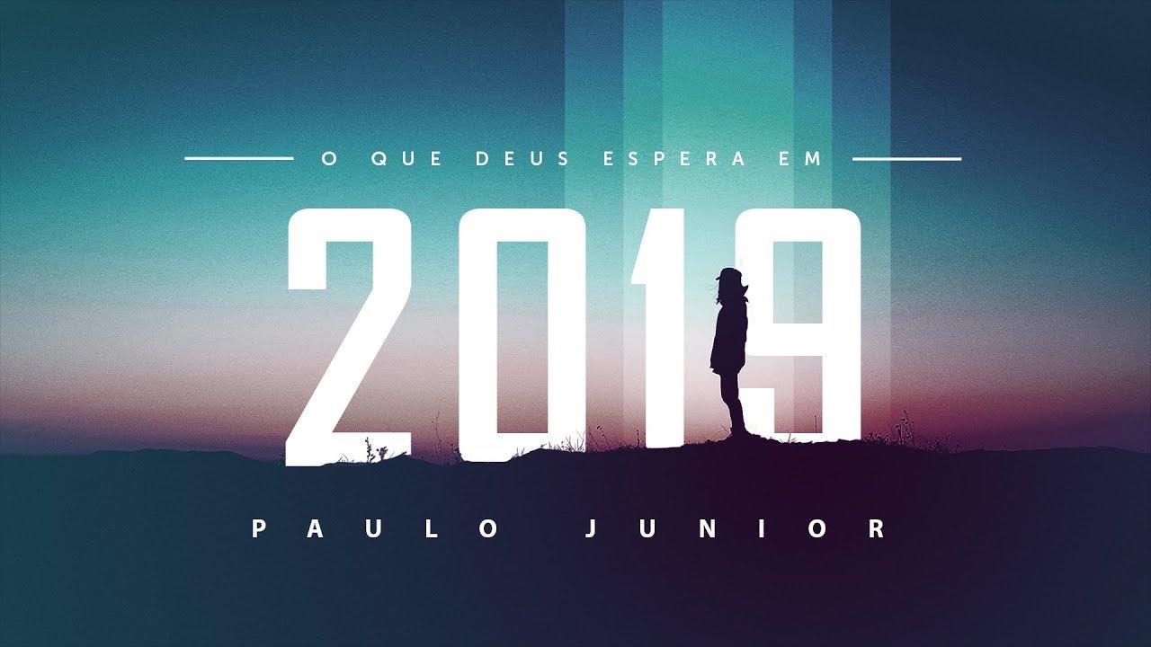O Que Deus Espera de Você Para 2019 - Paulo Junior