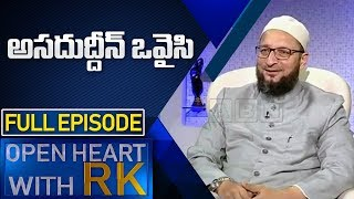 MIM President Asaduddin Owaisi | Open Heart With RK | Full Episode