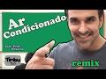 Ar Condicionado (REMIX) - By Timbu Fun