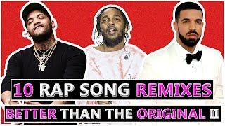 10 Rap Song Remixes Better Than the Original II (ft. ISAIAHthePLAYAH)