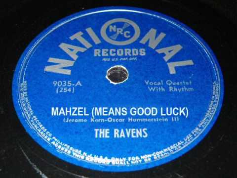 THE RAVENS - MAHZEL (Also spelled Mazel) - Great Upbeat Early Doo Wop!