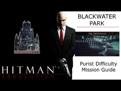 Hitman Absolution Purist Guide: Blackwater Park, The Penthouse, Eliminate Layla with Signature Kill