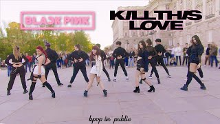 [KPOP IN PUBLIC CHALLENGE] BLACKPINK - Kill This Love || Dance cover By PONYSQUAD
