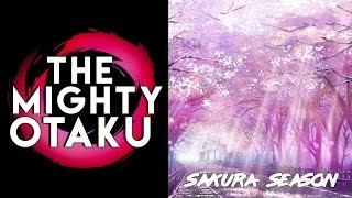 The Best of Sakura Season in Anime | The Mighty Otaku