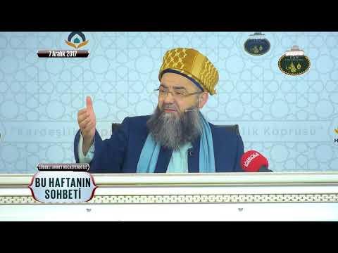 Cübbeli Ahmet Hoca Efendi İle Bu Haftanın Sohbeti 7 Aralık 2017