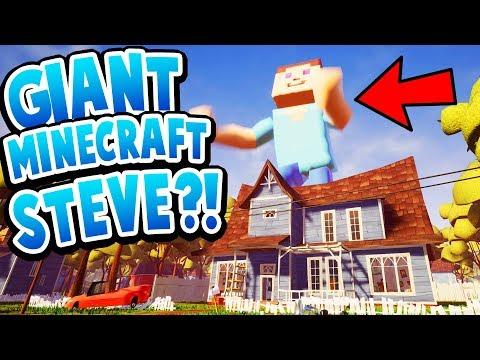 GIANT MINECRAFT STEVE IS MY NEW NEIGHBOR?!   Hello Neighbor Mods Gameplay