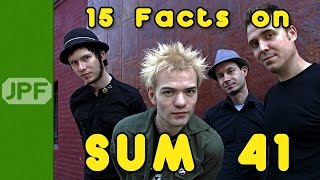 15 Facts on Sum 41