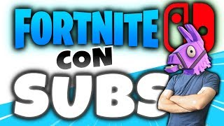 🤪 JUGANDO con SUBS en FORTNITE para Nintendo SWITCH en vivo