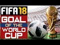 GREATEST WORLD CUP GOAL EVER!! - Fifa 18 World Cup FINAL - Goals of the Week