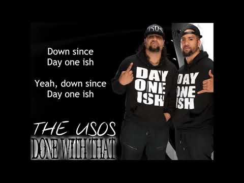 The Usos WWE Theme - Done With That: Day One Remix (lyrics)