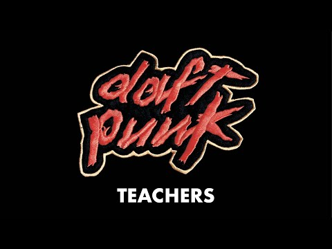 Daft Punk - Teachers
