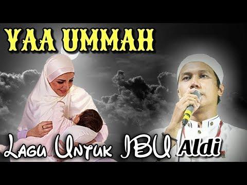 YAA UMMAH - Gus Aldi - Untuk Ibu
