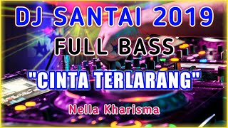 DJ CINTA TERLARANG - NELLA KHARISMA | ORIGINAL MiX By Muji RMX
