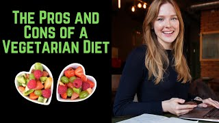 The Pros and Cons of a Vegetarian Diet.