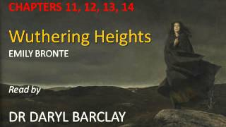 Wuthering Heights, Chapters 11-14, Commentaries & Summaries read by Dr Daryl Barclay