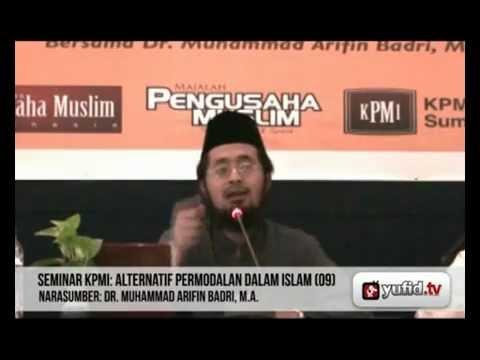 Seminar Ekonomi Islam - Alternatif Permodalan Dalam Islam (#9) - Dr. Muhammad Arifin Badri