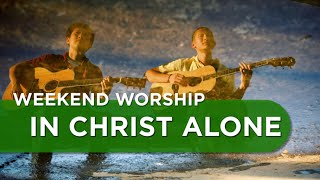 In Christ Alone - Hillsong United Cover | Weekend Worship with The Fu
