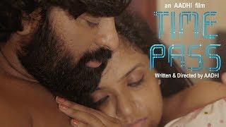പ്രണയം.. ഉന്മാദം.. ആസക്തി, സിനിമയേക്കാൾ മനോഹരമായ ഒരു ഷോർട്ട് ഫിലിം | TIMEPASS - A Film by Aadhi