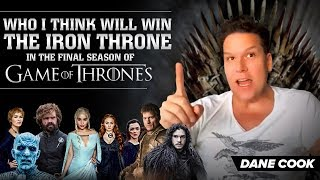 Who wins Game of Thrones! My Finale Theory  - Dane Cook