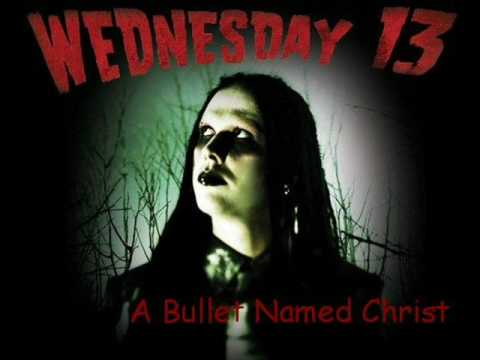 Wednesday 13 - A Bullet Named Christ