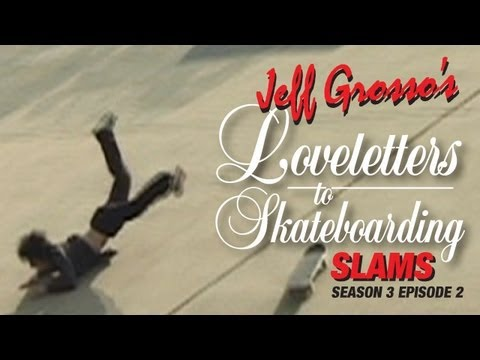 Grosso's Loveletters to Skateboarding - Slams