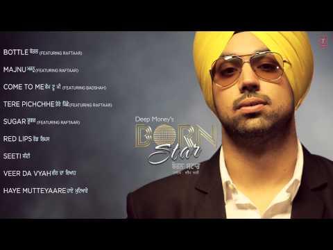 Deep Money : Born Star (Album) Full Songs Ft. Raftaar Badshah...