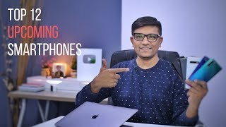 TOP 12 UPCOMING SMARTPHONES IN APRIL 2019 (What do you Plan to Buy Next?)