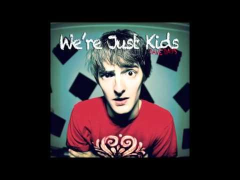 Dave Days - Were Just Kids