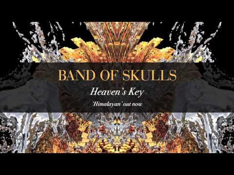 Band Of Skulls - Heavens Key