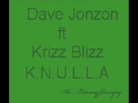 Dave Jonzon Ft Krizz Blizz - K.N.U.L.L.A