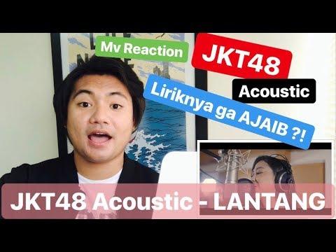 [MV REACTION] JKT48 Acoustic - LANTANG   Single Original JKT48 ??!