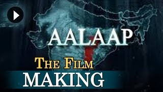 Aalaap - Aalaap (2012) - The Making Of The Film