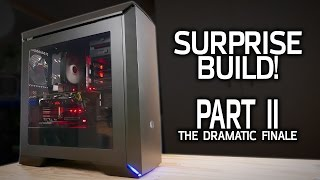 Building a PC for a Special Someone! Part 2 - The Dramatic Finale