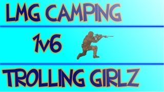 BLACK OPS 2 | LMG RIOT SHEILD CAMPING!!! | 1V6 QUICK-SCOPING!!! | TROLLING DA GIRLS!!!