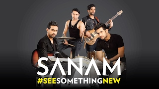 #SeeSomethingNew With SANAM