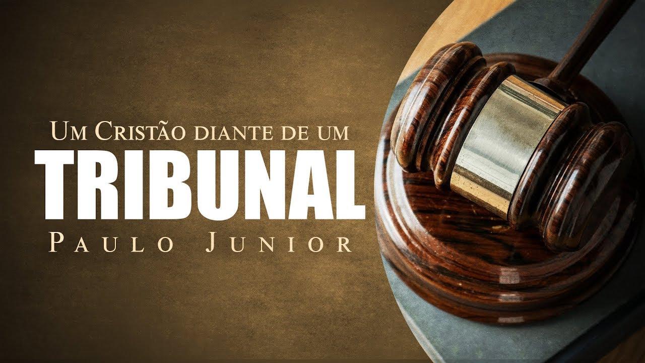 Um Cristão Diante de Um Tribunal - Paulo Junior