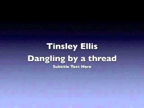 Tinsley Ellis-Dangling by a thread