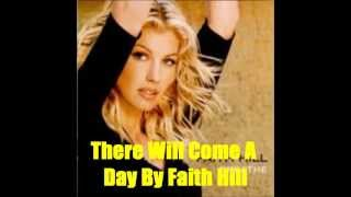 Watch Faith Hill There Will Come A Day video