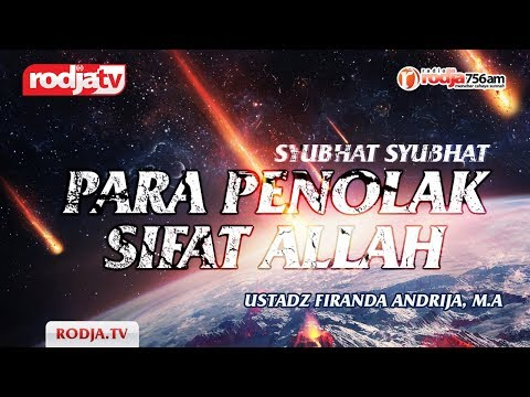 Ceramah Agama Islam: Syubhat Syubhat Para Penolak Sifat Allah(Ustadz Firanda Andirja,M.A)
