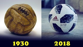 The Evolution Of The Official World Cup Ball [[ 1930 - 2018]]