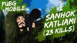 SANHOK KATLİAMI - 23 KILLS [PUBG Mobile]