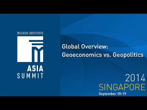 Asia Summit 2014 - Global Overview: Geoeconomics vs. Geopolitics